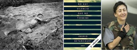 Imaxe do fotógrafo colombiano Miguel Winograd. No hay silencio que no termine, de Ingrid Betancourt. Ingrid Betancourt